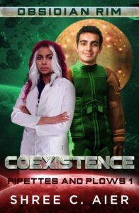 Coexistence by Shree C. Aier: Pipettes and Plows book 1 in a trilogy series set within the obsidian rim universe